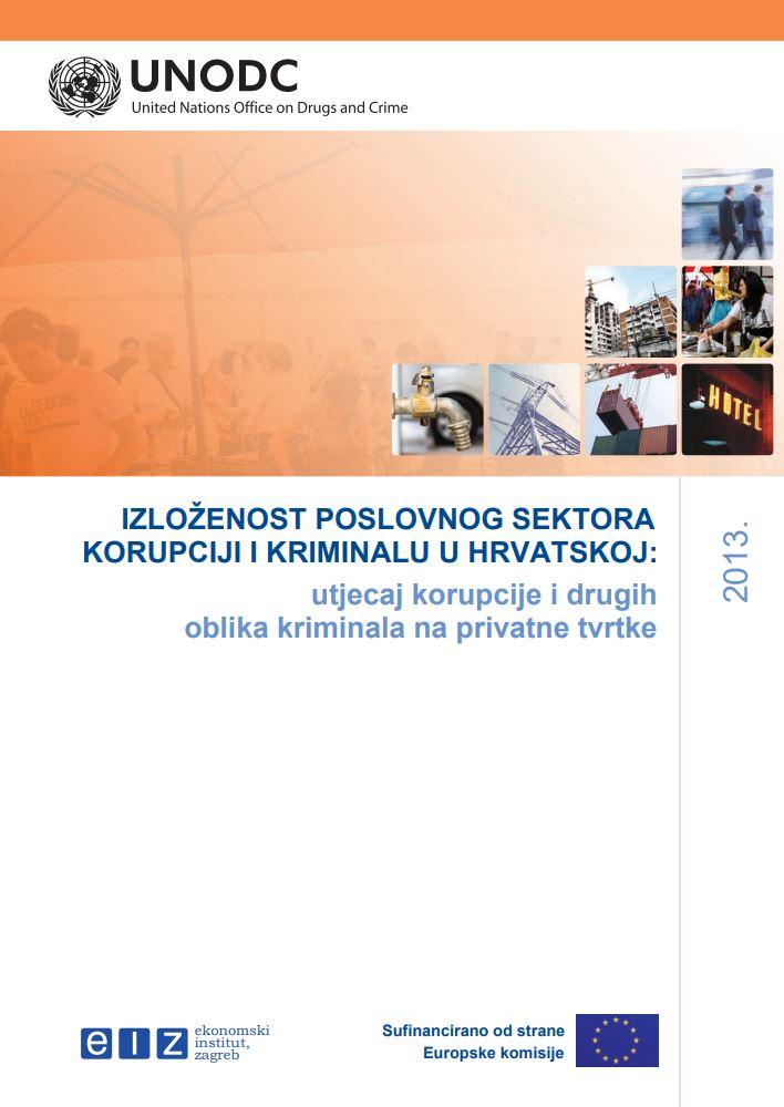 Izloženost poslovnog sektora korupciji i kriminalu u Hrvatskoj : utjecaj korupcije i drugih oblika kriminala na privatne tvrtke